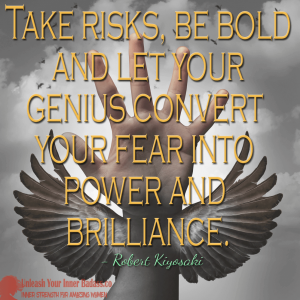 Take risks and Be Bold - Robert Kiyosaki Quote