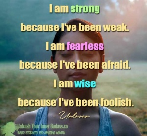 I am strong fearless and wise